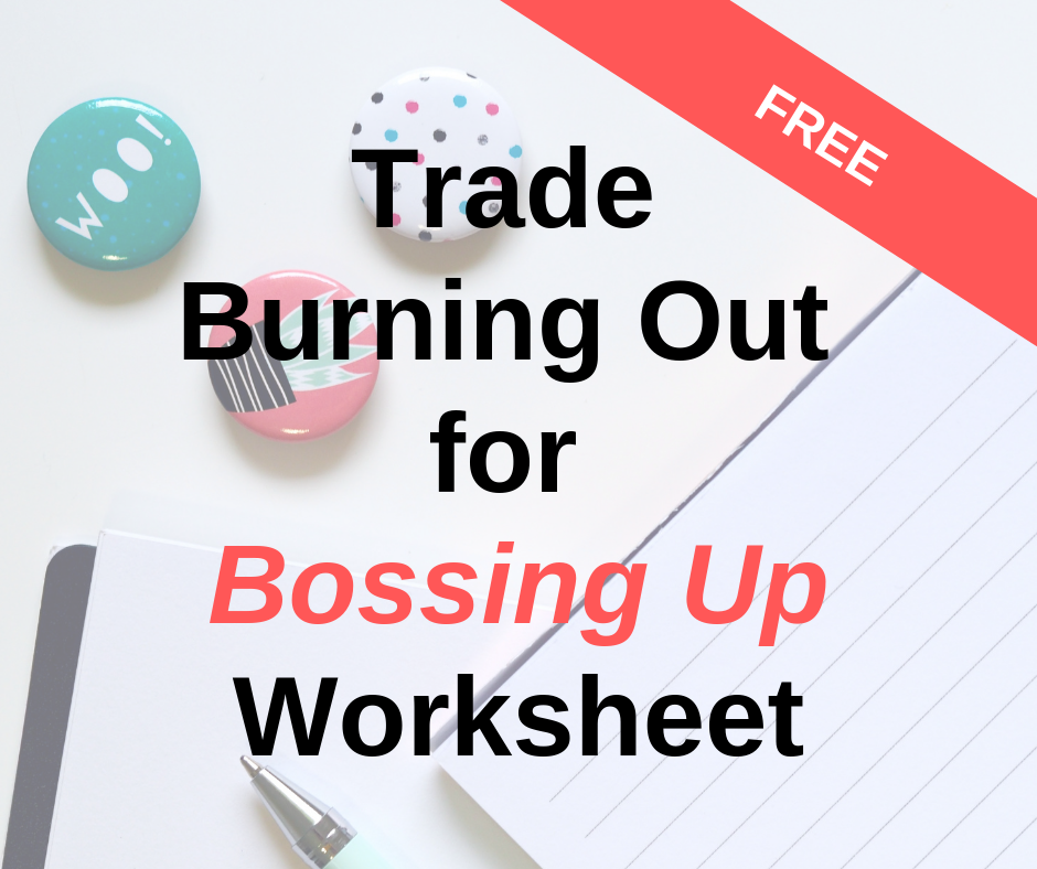 Trade Burning Out for Bossing Up Worksheet